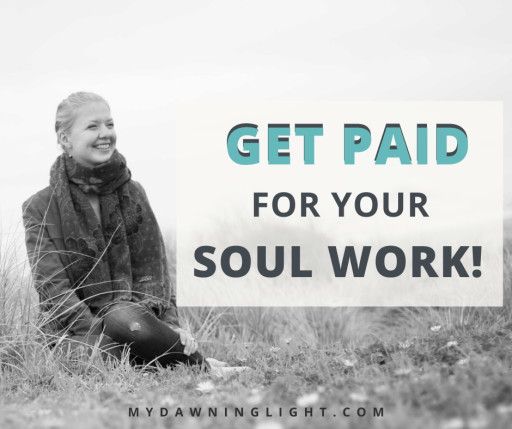 Get Paid For Your Soul Work